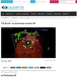 Tilt Brush : le photoshop version VR