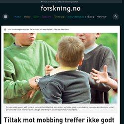 Tiltak mot mobbing treffer ikke godt nok