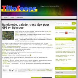 » Randonnée, balade, trace Gpx pour GPS en Belgique »TiltoScope
