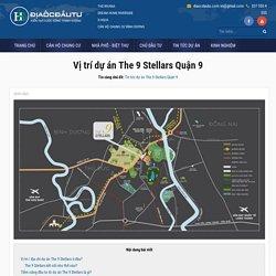 Tìm hiểu và đánh giá tiềm năng Vị trí dự án The 9 Stellars Quận 9