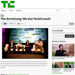 Tim Armstrong: We Got TechCrunch!
