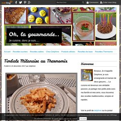 Timbale Milanaise au Thermomix
