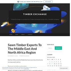 Sawn Timber Exports To The Middle East And North AfricaRegion