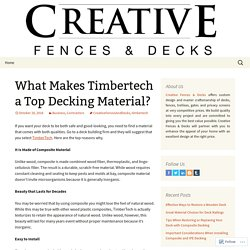 What Makes Timbertech a Top Decking Material?