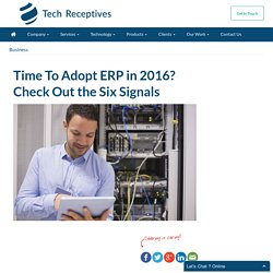 Time To Adopt ERP in 2016? Check Out the Six Signals