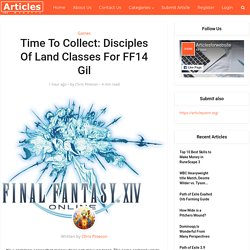 Time To Collect: Disciples Of Land Classes For FF14 Gil
