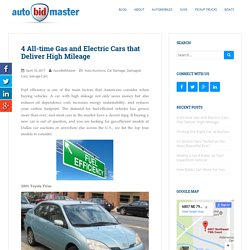 4 All-time Gas and Electric Cars that Deliver High Mileage