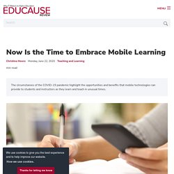 Now Is the Time to Embrace Mobile Learning