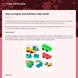 Time to Explore Your Kid into Crafty World