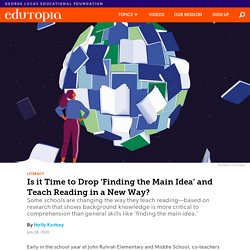Is it Time to Drop 'Finding the Main Idea' and Teach Reading in a New Way?