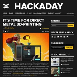 It's Time For Direct Metal 3D-Printing