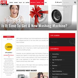 Is It Time To Get A New Washing Machine?