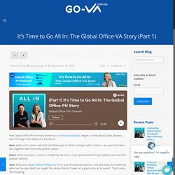It's Time to Go All In: The Global Office-VA Story (Part 1)