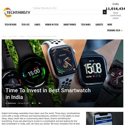 Time To Invest in Best Smartwatch in India