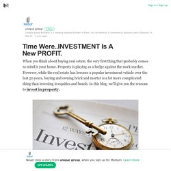 Time Were..INVESTMENT Is A New PROFIT. – unique group – Medium