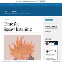 Time for jigsaw listening – The TEFL Zone