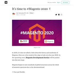 It's time to #Magento 2020 ✌️ - Shiv Technolabs PVT. LTD. - Medium