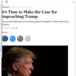 It's Time to Make the Case for Impeaching Trump