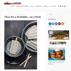 Time for a Mudslide…on a Stick