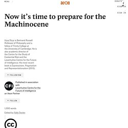 Now it's time to prepare for the Machinocene
