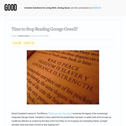 Time to Stop Reading George Orwell? - GOOD Blog - GOOD
