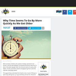 Why Time Seems To Go By More Quickly As We Get Older