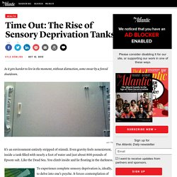 Time Out: The Rise of Sensory Deprivation Tanks