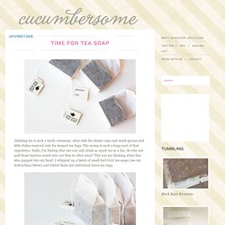 Time for Tea Soap | Cucumbersome