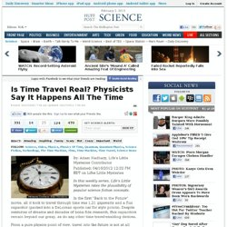 Is Time Travel Real? Physicists Say It Happens All The Time
