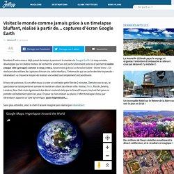 Visitez le monde comme jamais grâce à un timelapse bluffant, réalisé à partir de... captures d'écran Google Earth