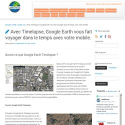 Avec Timelapse, Google Earth vous fait voyager dans le temps avec votre mobile.
