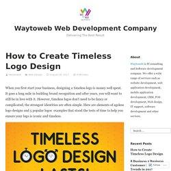 How to Create Timeless Logo Design