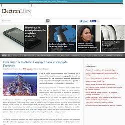 TimeLine: la machine à voyager dans le temps de Facebook - Web 1,2,3ElectronLibre