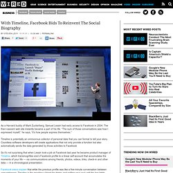 With Timeline, Facebook Bids To Reinvent The Social Biography | Epicenter