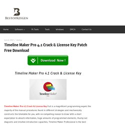 Timeline Maker Pro 4.1 Crack & License Key Patch Free Download