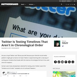 Twitter Is Testing Timelines That Aren't in Chronological Order
