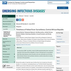 CDC EID - Volume 20, Number 6—June 2014 Au sommaire: Timeliness of Yellow Fever Surveillance, Central African Republic