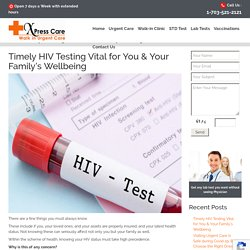 Timely HIV Testing Vital for You & Your Family's Wellbeing