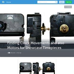 Finding Clock Movements and also Motors for Showcase Timepieces (with image) · batteryclocks