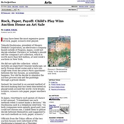 The New York Times > Arts > Art & Design > Rock, Paper, Payoff: Child's Play Wins Auction House an Art Sale