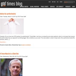 GTD Times: The official blog for David Allen, Getting Things Done? and GTD?
