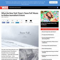 What the New York Times's 'Snow Fall' Means to Online Journalism's Future