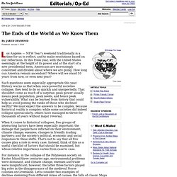 The New York Times > Opinion > Op-Ed Contributor: The Ends of the World as We Know Them