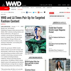 WWD And LA Times Pair Up For Targeted Fashion Content
