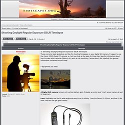 Digital Timelapse Discussion - View topic - Shooting Daylight/Regular Exposure DSLR Timelapse