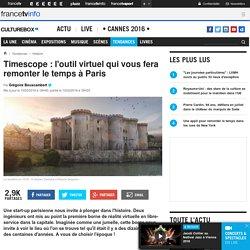 Timescope : l'outil virtuel qui vous fera remonter le temps à Paris