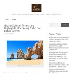 Grand Solmar Timeshare Highlights Upcoming Cabo San Lucas Events - Grand Solmar Timeshare