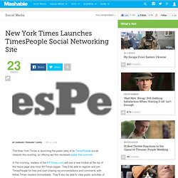 New York Times Launches TimesPeople Social Networking Site « Mashable | The Social Media Guide Mashable | The Social Media Guide