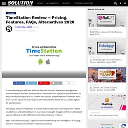 TimeStation Review - Pricing, Features, FAQs, Alternatives 2020