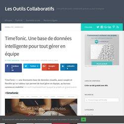 TimeTonic. Une base de données intelligente pour tout gérer en équipe